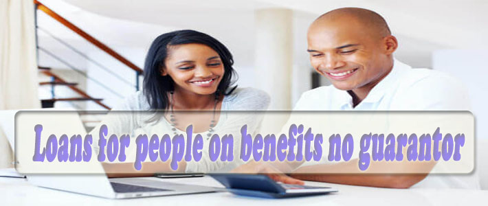 Loans for people on benefits no guarantor, loans without guarantor and fees