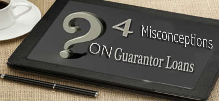 4 Misconceptions on Guarantor Loans